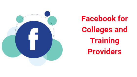 Facebook for Colleges and Training Providers